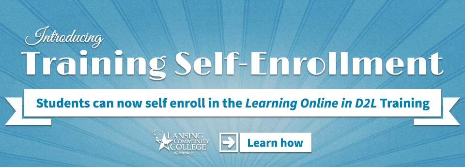 You can now self-enroll into the Learning Online in D2L Training.