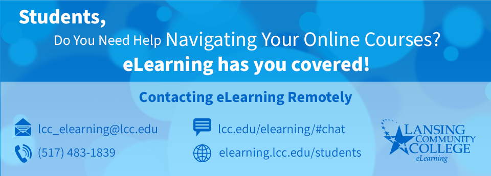 Students, contact eLearning if you need help with D2L.