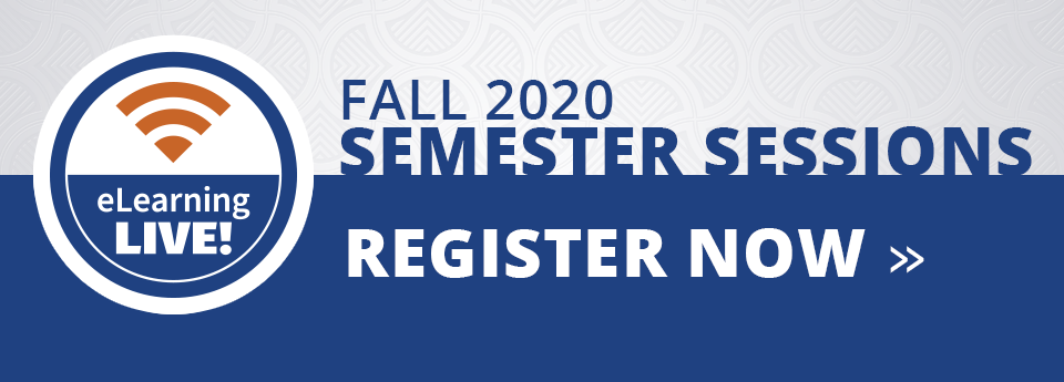 Register for Fall 2020 eLearning Live Sessions!