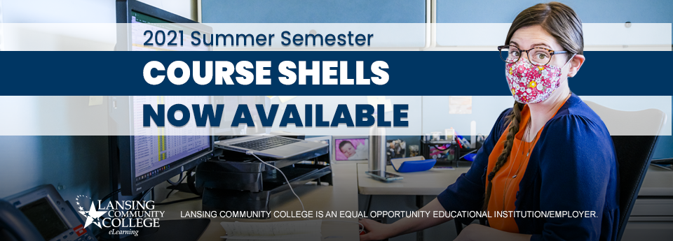2021 Summer Semester Course Shells Now Available.