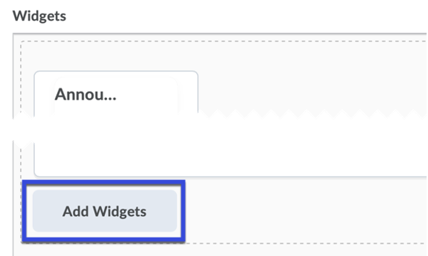 Select the Add Widgets button where you wish it to be added.