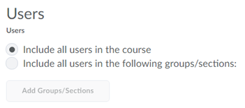 Select a radio button to indicate which Users to include.
