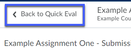 Select Back to Quick Eval to return to Quick Eval to select another submission or activity.