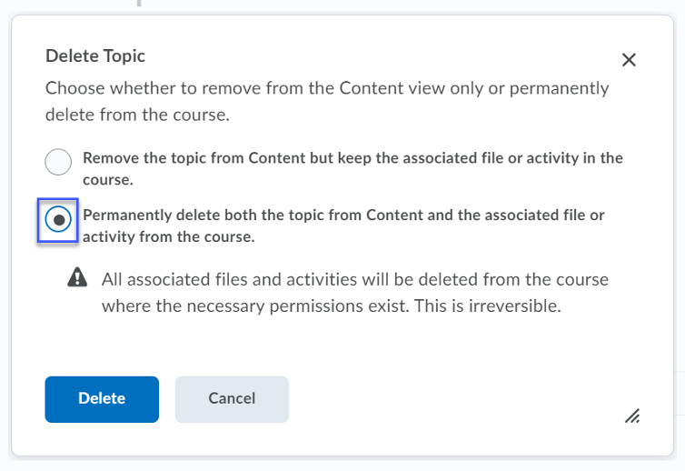 Select the second radio button to permanently delete the topic from all locations within the course.