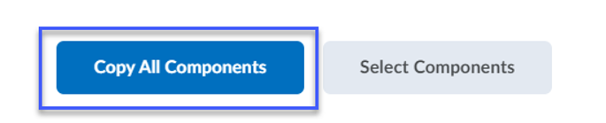 Selecting the Copy All Components button will automatically copy ALL course content into a course.