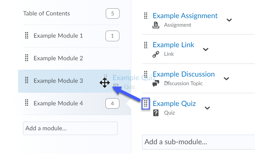 Items within a module can be moved to another module by dragging and dropping the item into the desired module.