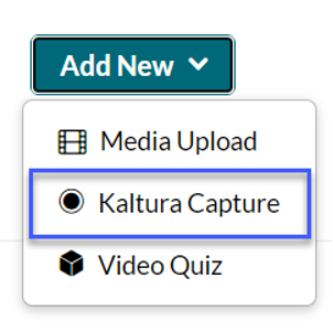From the Kaltura Capture drop down, Add New.