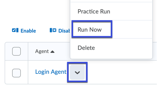 You can manually run an agent by selecting Run Now from the drop down list.