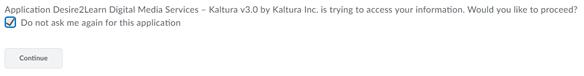 Allow Kaltura My Media to access D2L. Select Continue.