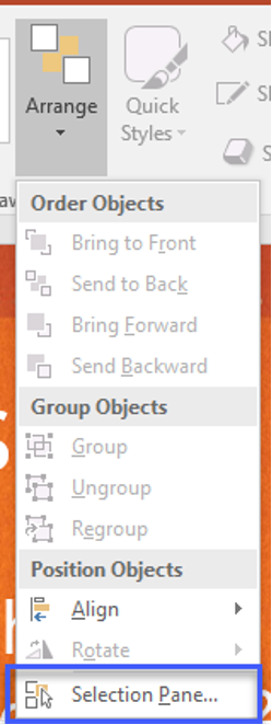 Under the Arrange drop-down, you can view the Selection Pane.