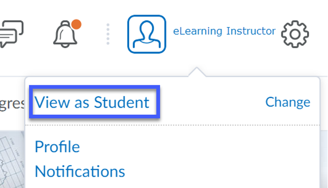 Within the drop-down menu, you may select View As Student.