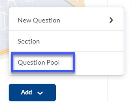 From the Add menu, select Question Pool.