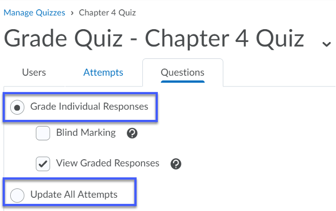 Select the radio button for Grade Individual Responses OR Update All Attempts.