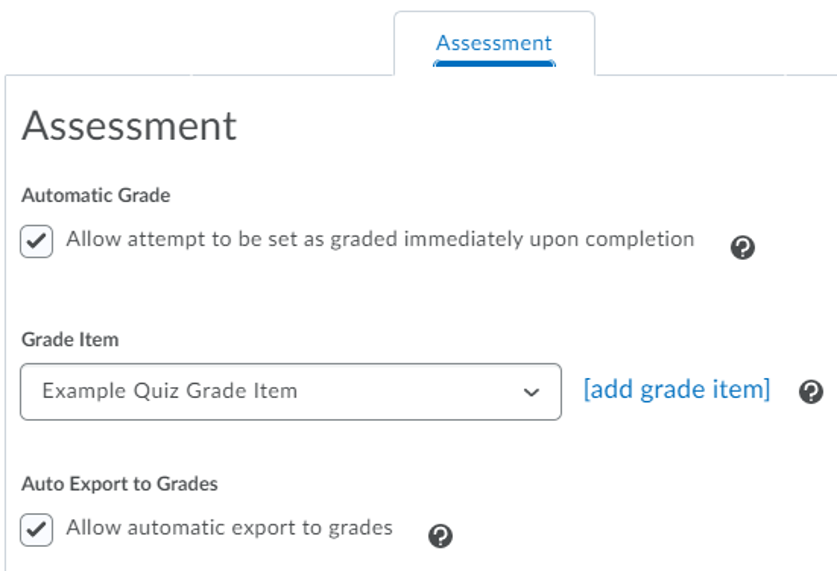 Assessment tab showing the Automatica grade option selected, the Grade Item selected from the menu options, and the Auto Export to Grades selected. These three options will auto grade a quiz and send the grade to the grade book.