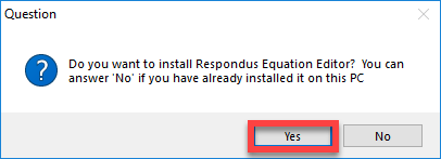 Screenshot of the InstallShield Wizard - Question: Do you want to install the Respondus Equation Editor? screen highlighting the Yes button.