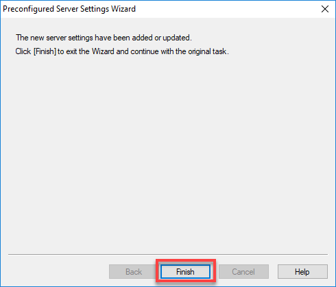 Select Finish on the Preconfigured Server Settings Wizard.