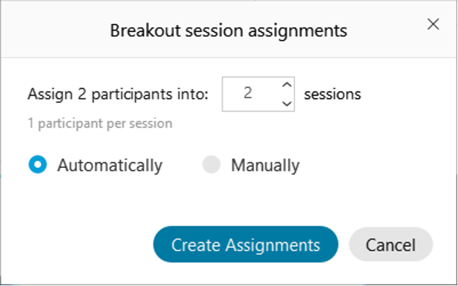 In the Breakout session assignments window, select the desired number of sessions, if they will be automatically or manually set up, then select Create Assignments.