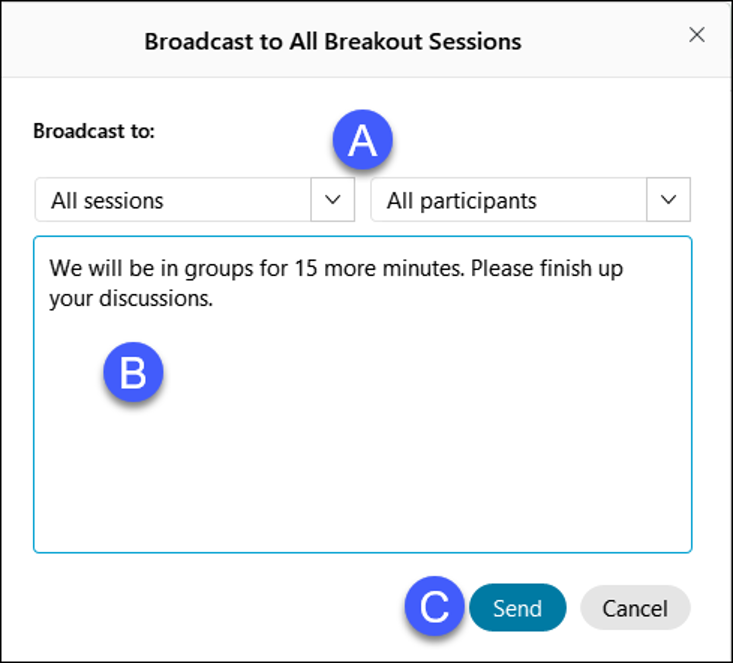 Select the sessions and participants to recieve the message, enter the message in the text area, then select Send.