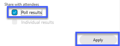 Select Share with Attendees: Poll Results checkbox and then Apply to display the overall poll results